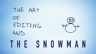 The Art of Editing and The Snowman | Folding Ideas