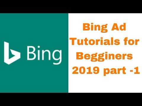 Bing Ad Tutorials for Begginers 2019 part 1