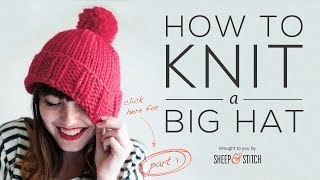 How to Knit a Big Hat (Step-by-Step) - Part 2
