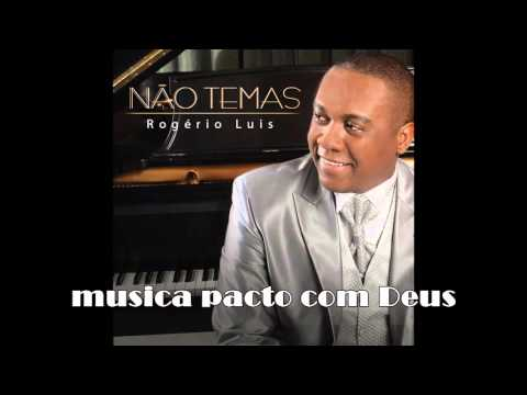 Pacto com Deus - Rogério Luis