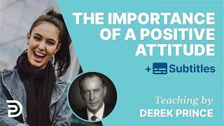The Importance Of A Positive Attitude   Derek Prince Bible Study