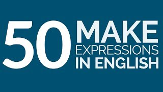 "Learn 50 ""MAKE"" Phrases In English!"