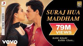 Suraj Hua Maddham Lyric Video - K3G|Shah Rukh Khan