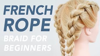 How To French Rope Braid Step By Step - Full Talk Through | EverydayHairInspiration