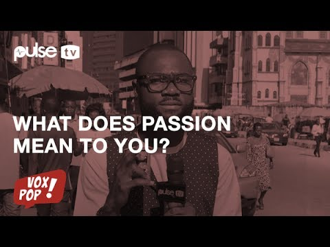 Vox Pop: What does passion mean to you?