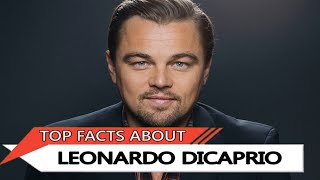 Leonardo Dicaprio | Stunning Facts About Leonardo Dicaprio. We Bet You Didnt Know About