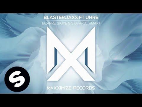 Bizarre (Boye & Sigvardt Remix) - BlasterJaxx, UHRE