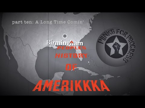 A Long Time Comin' | A Peoples History of Amerikkka (Pt10)