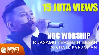 NDC Worship   KuasaMu Terlebih Besar