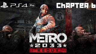 Chapter 6 -- Metro 2033 REDUX - Playthrough [1080p 60 FPS] [PS4 Pro]