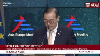 Sec  Teodoro Locsin Jr  Press statement at the 12th Asia Europe Meeting