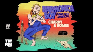 Chardy & KOMES - Harmonica Boy (Dance With Somebody)[Official Video]