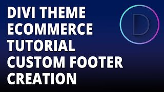 Divi theme eCommerce tutorial Custom Footer Creation