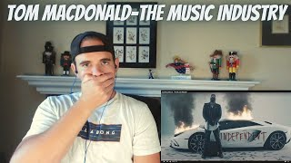 Tom MacDonald-The Music Industry l REACTION!