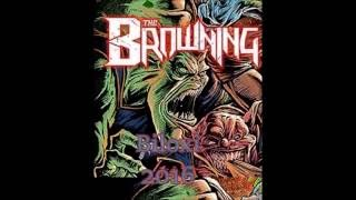 The Browning - Live 2016 Biloxi: I Am Pure Evil