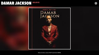 Damar Jackson   Believe (Audio)