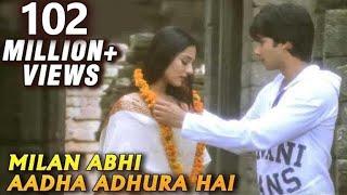 Milan Abhi Aadha Adhura Hai - Vivah - Shahid Kapoor, Amrita Rao - Bollywood Romantic Songs