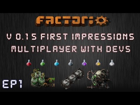 Ep1: Factorio Version 0.15 First Impressions - Multiplayer With Devs!