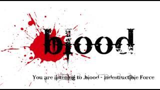 .Blood - Indestructible Force