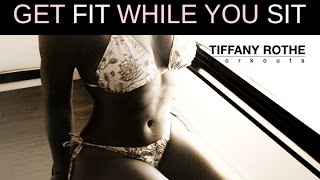 "GET FIT while you SIT!  with the "" Sweet Sensations Seated Workout"" by Tiffany Rothe."