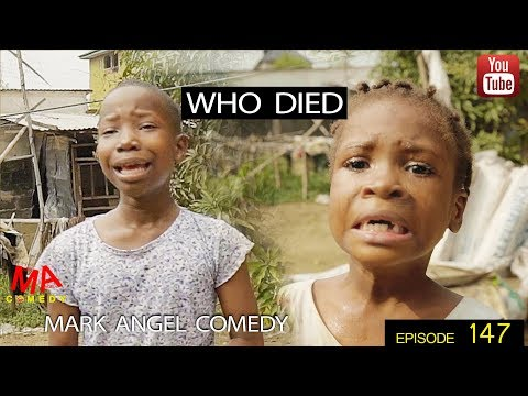 Download WHO DIED (Mark Angel Comedy) (Episode 147) HD Mp4 3GP Video and MP3