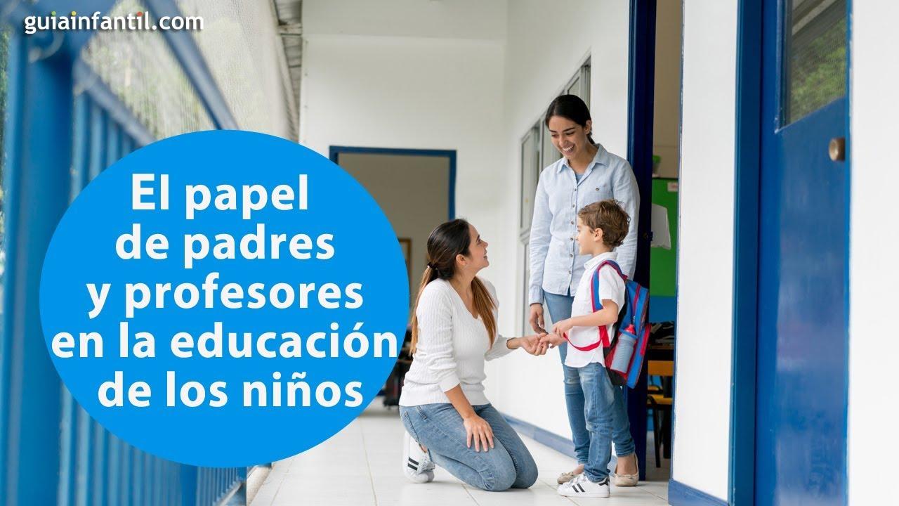 El papel de los padres y profores en la educación de los niños | #ConectaConTuHijo