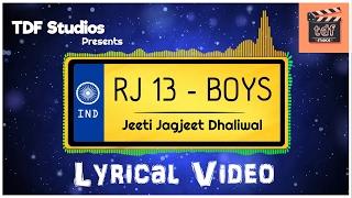 RJ13 Boys Lyrical Video  New Punjabi Song 2017  Jeeti Jagjeet Dhaliwal