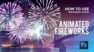 How to use - Animated Fireworks Photoshop Action