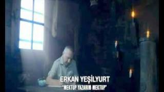 erkan yeşilyurt mektup yazarım mektup orjinal klip 2011