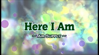 Here I Am - Air Supply (KARAOKE)
