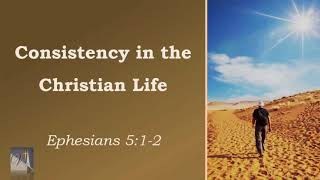 """Victory Baptist Church - """"Consistency in the Christian Life"""""""