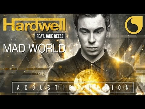 Hardwell Ft. Jake Reese - Mad World (Acoustic Version)