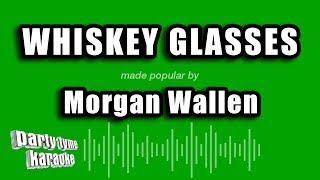 Morgan Wallen   Whiskey Glasses (Karaoke Version)