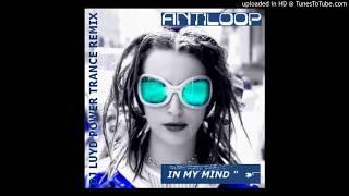 ANTILOOP   In My Mind  DJ LUYD Power Trance Remix