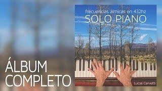 FRECUENCIAS ÁLMICAS EN 432hz SOLO PIANO - Lucas Cervetti (Álbum completo)