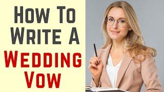 How To Write A Wedding Vow ❤️🖊️📔