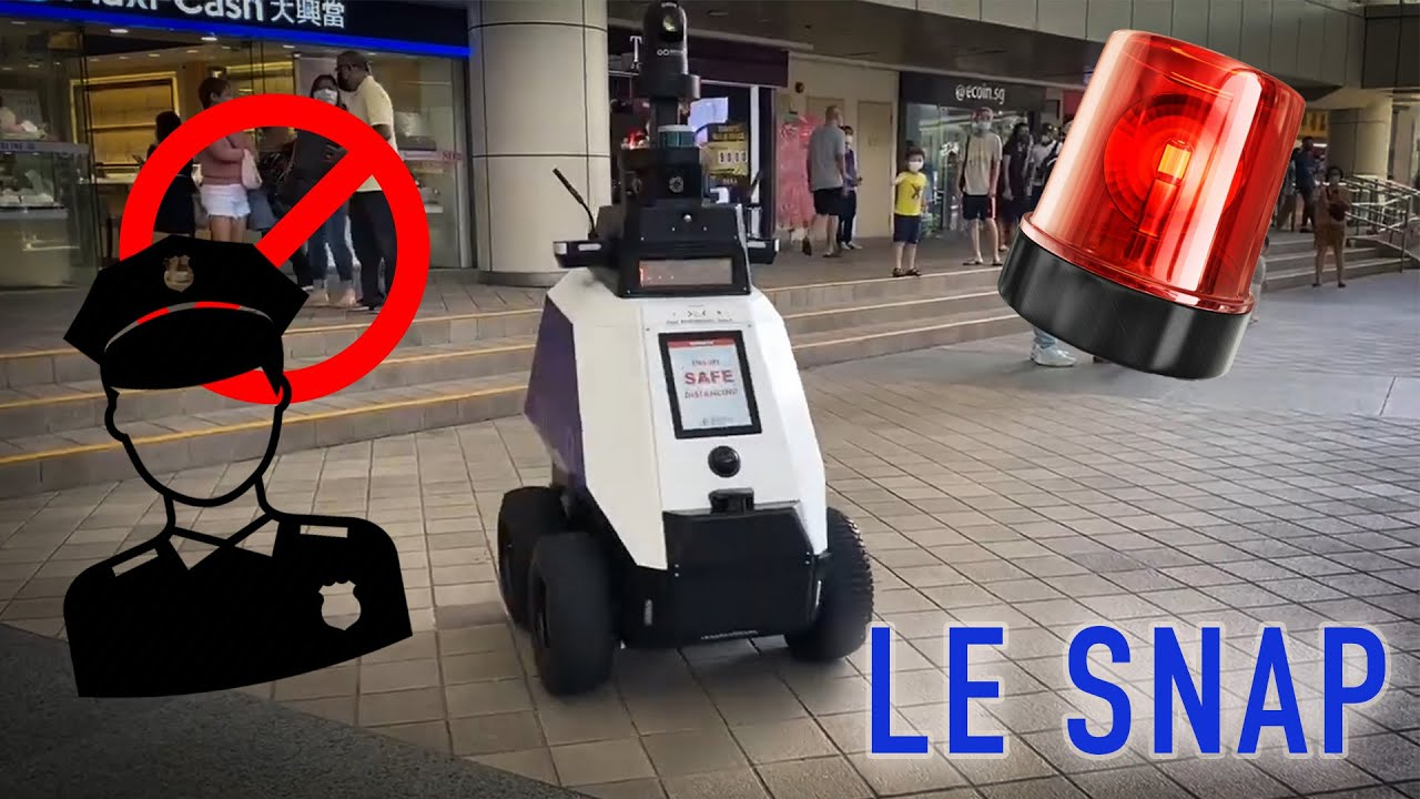 Le Snap #47 : un robot police dans les rues de Singapour