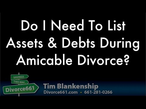 Do I Need To List Property During Amicable Divorce