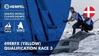 Full 49erFX Yellow Fleet Qualification Race 3 | Aarhus 2018