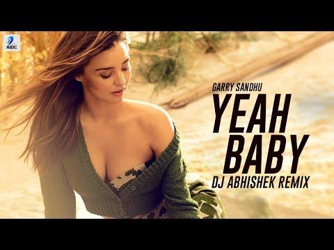mp3 download Yeah Baby (Remix) – DJ Abhishek   Garry Sandhu