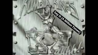 Kumbia Kings - Say It (A Millon Times)