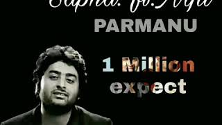 SAPNA : ARIJIT SINGH MP3 PARAMANU SONG LATEST VERSION..