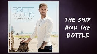 Brett Young - The Ship And The Bottle (Lyrics)