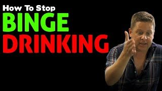 how to stop Binge Drinking - binge drinking and the link to alcoholism