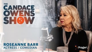 The Candace Owens Show: Roseanne Barr
