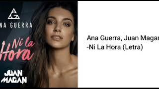 Ana Guerra, Juan Magan - Ni La Hora (Letra)