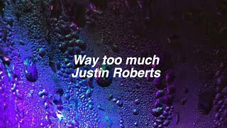 Way Too Much Justin Roberts Lyrics