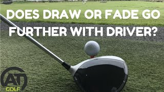 DOES A DRAW OR A FADE GO FURTHER WITH DRIVER?