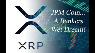 XRP King of Coins: JPM Coin Is Simple FUD! Stay Focused!
