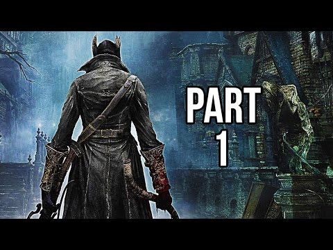 Bloodborne Walkthrough Gameplay Part 1 - Prologue / Character Creation / First Level (PS4 1080p HD)